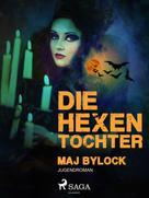 Maj Bylock: Die Hexentochter ★★★★