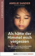 Amelie Sander: Als hätte der Himmel mich vergessen ★★★★★