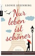 Leonie Steinberg: Nur leben ist schöner ★★★★