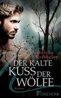 Natascha Kribbeler: Der kalte Kuss der Wölfe ★★★★