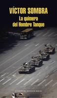 Víctor Sombra: La quimera del Hombre Tanque