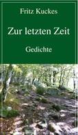 Fritz Kuckes: Zur letzten Zeit