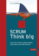 Boris Gloger: Scrum Think big ★