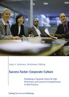 Sonja A. Sackmann: Success Factor: Corporate Culture
