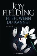 Joy Fielding: Flieh wenn du kannst ★★★★