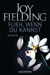 Flieh wenn du kannst - Roman