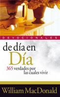 William MacDonald: De día en día: 365 verdades por las cuales vivir