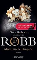 J.D. Robb: Mörderische Hingabe ★★★★★