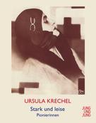Ursula Krechel: Stark und leise ★★