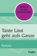 Ursula Maria Wartmann: Tante Lissi geht aufs Ganze ★★★