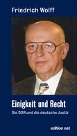 Friedrich Wolff: Einigkeit und Recht
