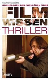 Filmwissen: Thriller - Grundlagen des populären Films
