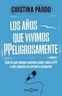 Cristina Pardo: Los años que vivimos PPeligrosamente ★★★★