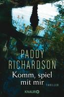 Paddy Richardson: Komm, spiel mit mir ★★★★