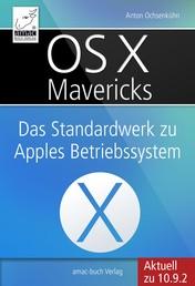 OS X Mavericks - Das Standardwerk für Apples Betriebssystem