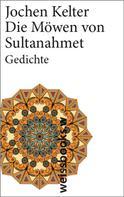 Jochen Kelter: Die Möwen von Sultanahmet