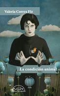 Valeria Correa Fiz: La condición animal