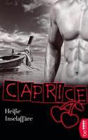 Bella Apex: Heiße Inselaffäre - Caprice ★★★★