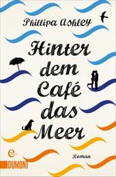 Hinter dem Café das Meer - Roman