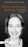 Stefanie Gleising: Meine wundersame Heilung ★★★★★