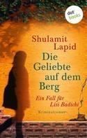 Shulamit Lapid: Die Geliebte auf dem Berg - Der fünfte Fall für Lisi Badichi ★★★★★