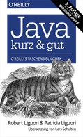 Robert Liguori: Java kurz & gut