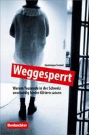 Dominique Strebel: Weggesperrt ★★★★