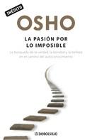 Osho: La pasión por lo imposible