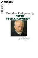 Dorothea Redepenning: Peter Tschaikowsky ★★★★★