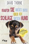 David Thorne: Kaufen Sie dieses Buch oder ich schlage diesen Hund