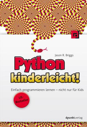 Python kinderleicht! - Einfach programmieren lernen – nicht nur für Kids