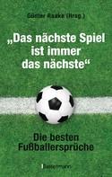 """Günter Raake: """"Das nächste Spiel ist immer das nächste"""" ★★★★"""