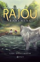 Lisa Dröttboom: Die Legende um Rajou - Rabentag ★★★★