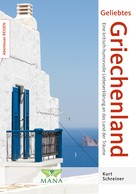 Kurt Schreiner: Geliebtes Griechenland