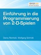Danny Reinhold: Einführung in die Programmierung von 2-D-Spielen ★★★★★