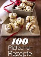 Heinrich Bauer Verlags KG: 100 Plätzchen Rezepte ★★★★