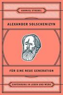 Hanniel Strebel: Alexander Solschenizyn für eine neue Generation