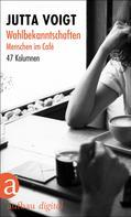 Jutta Voigt: Wahlbekanntschaften. Menschen im Café ★★