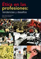 Fabio Orlando Neira Sánchez: Ética en las profesiones: tendencias y desafíos