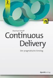Continuous Delivery - Der pragmatische Einstieg