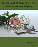 Werner Leder: Die Zeit – und Die Blume des Lebens