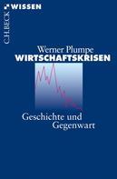 Werner Plumpe: Wirtschaftskrisen