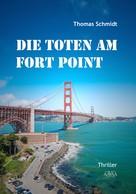 Thomas Schmidt: Die Toten am Fort Point ★★