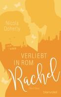 Nicola Doherty: Rachel - Verliebt in Rom ★★★★