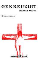 Martin Olden: Gekreuzigt ★★★