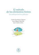 Carlos Humberto Galeano: El método de los elementos finitos