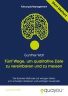 Gunther Wolf: Fünf Wege, um qualitative Ziele zu vereinbaren und zu messen