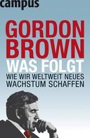 Gordon Brown: Was folgt