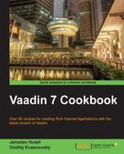 Jaroslav Holan: Vaadin 7 Cookbook