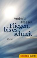 Andreas Neeser: Fliegen, bis es schneit ★★★